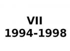 VII 1994-1998