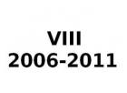 VIII 2006-2011
