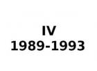 IV 1989-1993