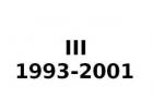 III 1993-2001